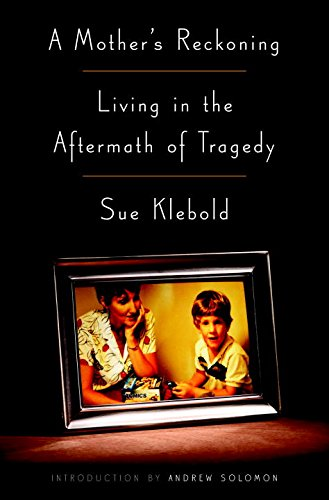 A Mother's Reckoning by Sue Klebold.jpg