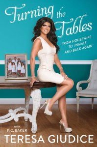 Turning the Tables by Teresa Giudice