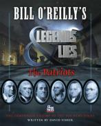 Bill O'Reilly's Legends and Lies - The Patriots by David Fisher