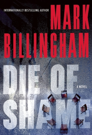 Die of Shame by Mark Billingham.jpg