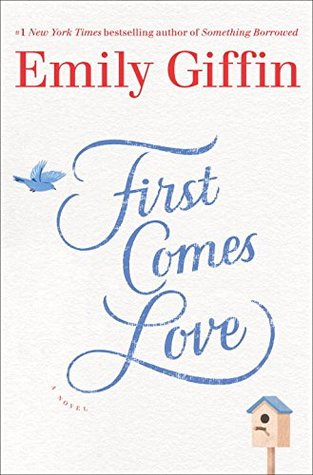 First Comes Love by Emily Griffin.jpg
