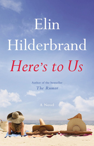 Here's to Us by Elin Hilderbrand.jpg