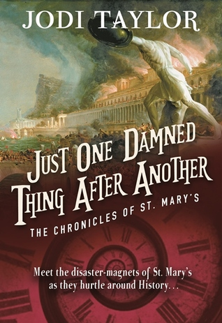 Just One Damned Thing After Another by Jodi Taylor.jpg