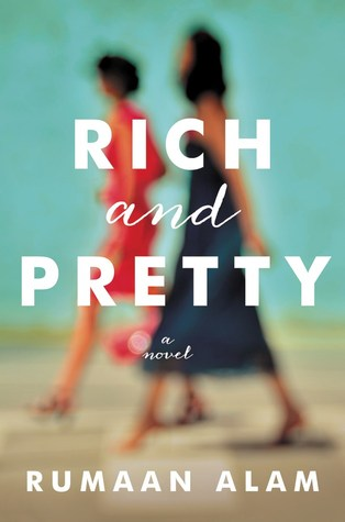 Rich and Pretty by Rumaan Alam.jpg