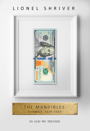 The Mandibles by Lionel Shriver