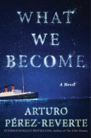 What We Become by Arturo Perez-Reverte.jpg