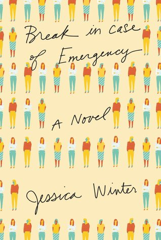Break in Case of Emergency by Jessica Winter
