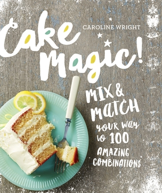 Cake Magic by Caroline WrightCake Magic by Caroline Wright.jpg