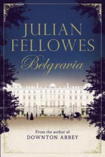 Julian Fellowes's Belgravia by Julian Fellowes.jpg