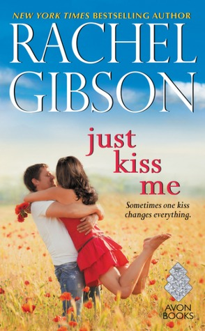 Just Kiss Me by Rachel Gibson.jpg
