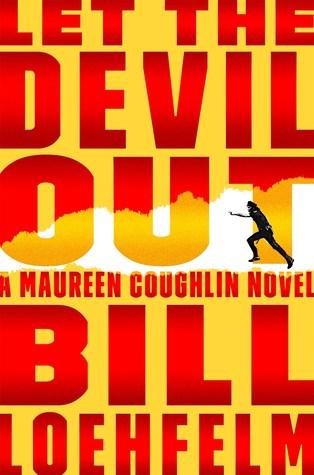 Let the Devil Out by Bill Loehfelm.jpg