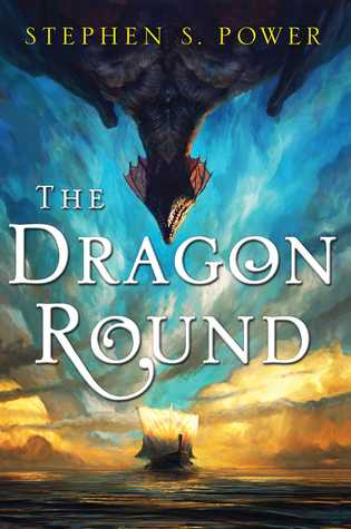 The Dragon Round by Stephen S Power