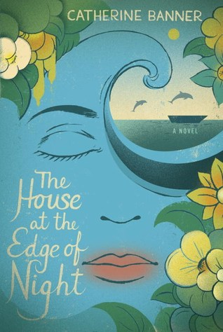 The House at the Edge of Night by Catherine Banner.jpg