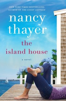 The Island House by Nancy Thayer