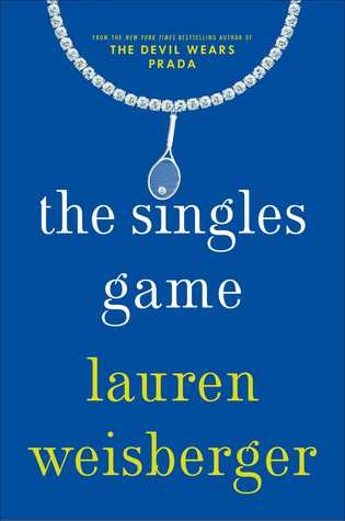 The Singles Game by Lauren Weisberger.jpg