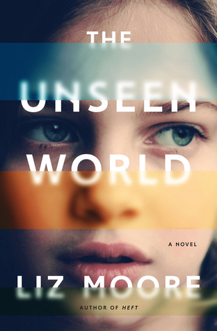 The Unseen World by Liz Moore.jpg