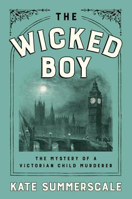 The Wicked Boy by Kate Summerscale.jpg