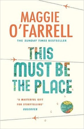 This Must Be the Place by Maggie O'Farrell.jpg