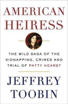 American Heiress by Jeffrey Toobin.jpg