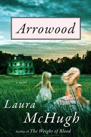 Arrowood by Laura McHugh.jpg