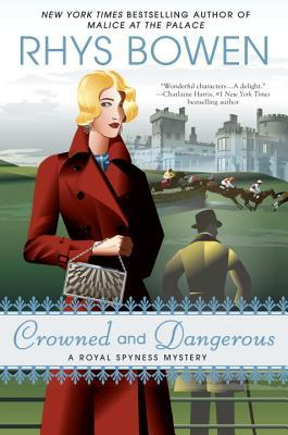 Crowned and Dangerous by Rhys Bowen.jpg