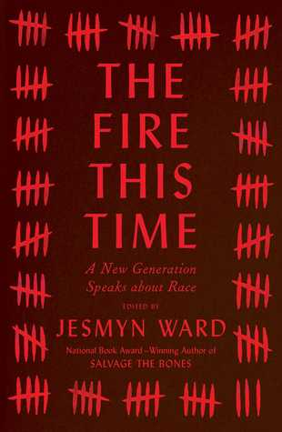 The Fire This Time by Jesmyn Ward.jpg