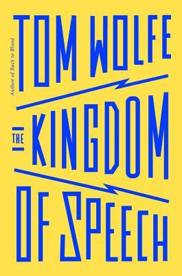 The Kingdom of Speech by Tom Wolfe.jpg