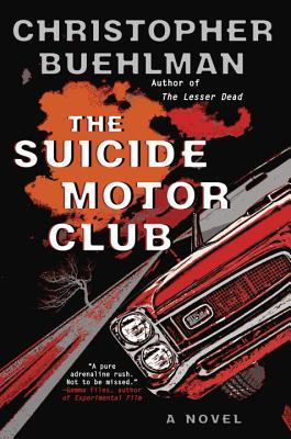 The Suicide Motor Club by Christopher Buehlman.jpg