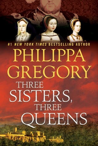 Three Sisters Three Queens by Philppa Gregory.jpg