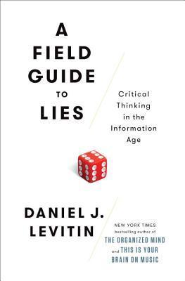 A Field Guide to Lies by Daniel J Levitin.jpg