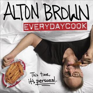 Alton Brown - EveryDayCook by Alton Brown.jpg