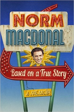 Based on a True Story by Norm MacDonald.jpg