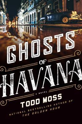 Ghosts of Havana by Todd Moss.jpg
