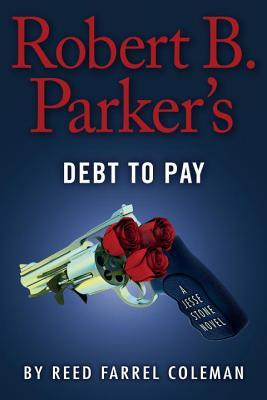 Robert B. Parker's Debt to Pay by Reed Farrel Coleman.jpg