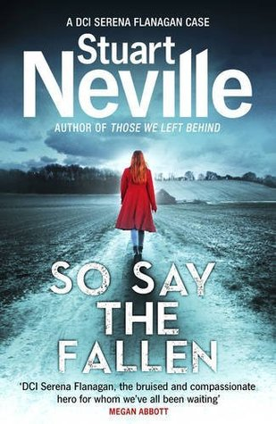 So Say the Fallen by Stuart Neville.jpg