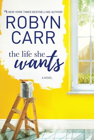 The Life She Wants by Robyn Carr.jpg