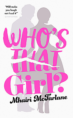 Who's That Girl By Mhairi McFarlane.jpg