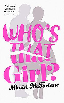 Who's That Girl By Mhairi McFarlane.jpg