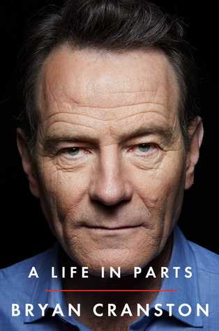 A Life in Parts by Bryan Cranston.jpg