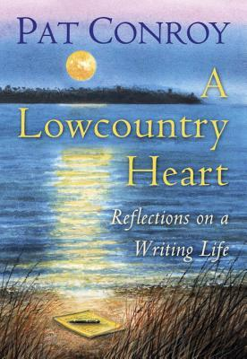 A Lowcountry Heart by Pat Conroy.jpg