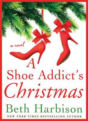 A Shoe Addict's Christmas by Beth Harbison.jpg
