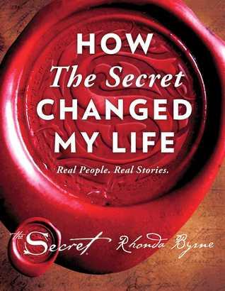 How The Secret Changed My Life by Rhonda Byrne.jpg