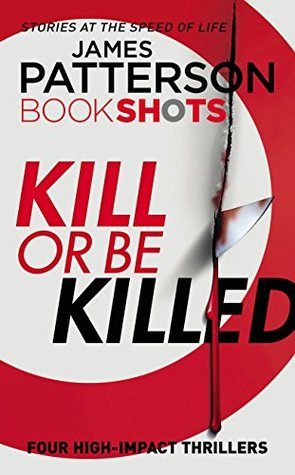 kill-or-be-killed-by-james-patterson