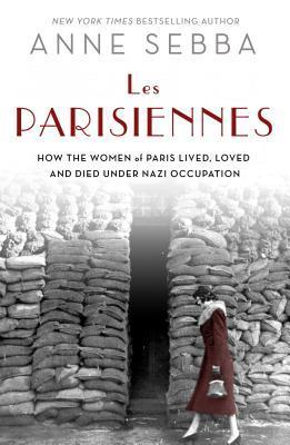 Les Parisiennes by Anne Sebba.jpg