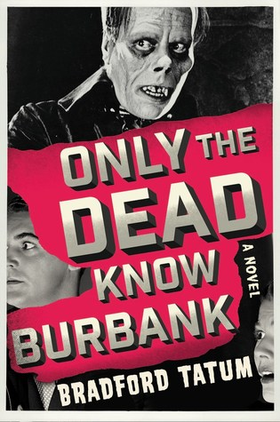 Only the Dead Know Burbank by Bradford Tatum.jpg