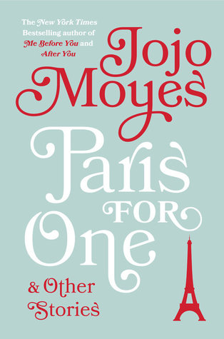 Paris for One and Other Stories by Jojo Moyes.jpg