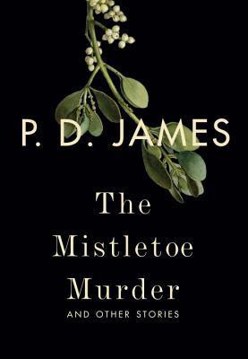 The Mistletoe Murder by P.D. James.jpg