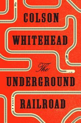 The Underground Railroad by Colson Whitehead.jpg