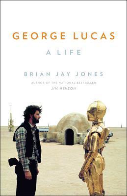 George Lucas by Brian Jay Jones.jpg