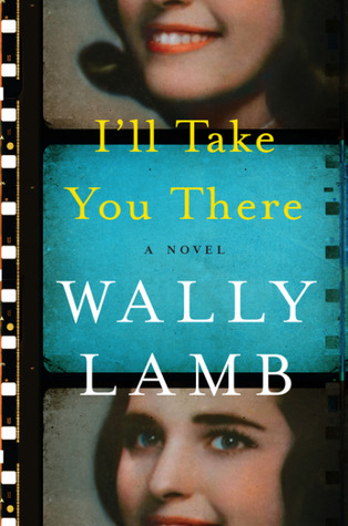 I'll Take You There by Wally Lamb.jpg